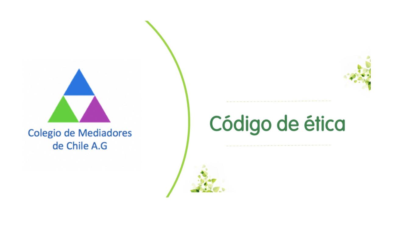 Codigo Etica Colegio de Mediadores de chile A.G
